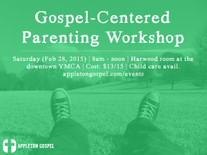 Gospel Centered Parenting Workshop graphic