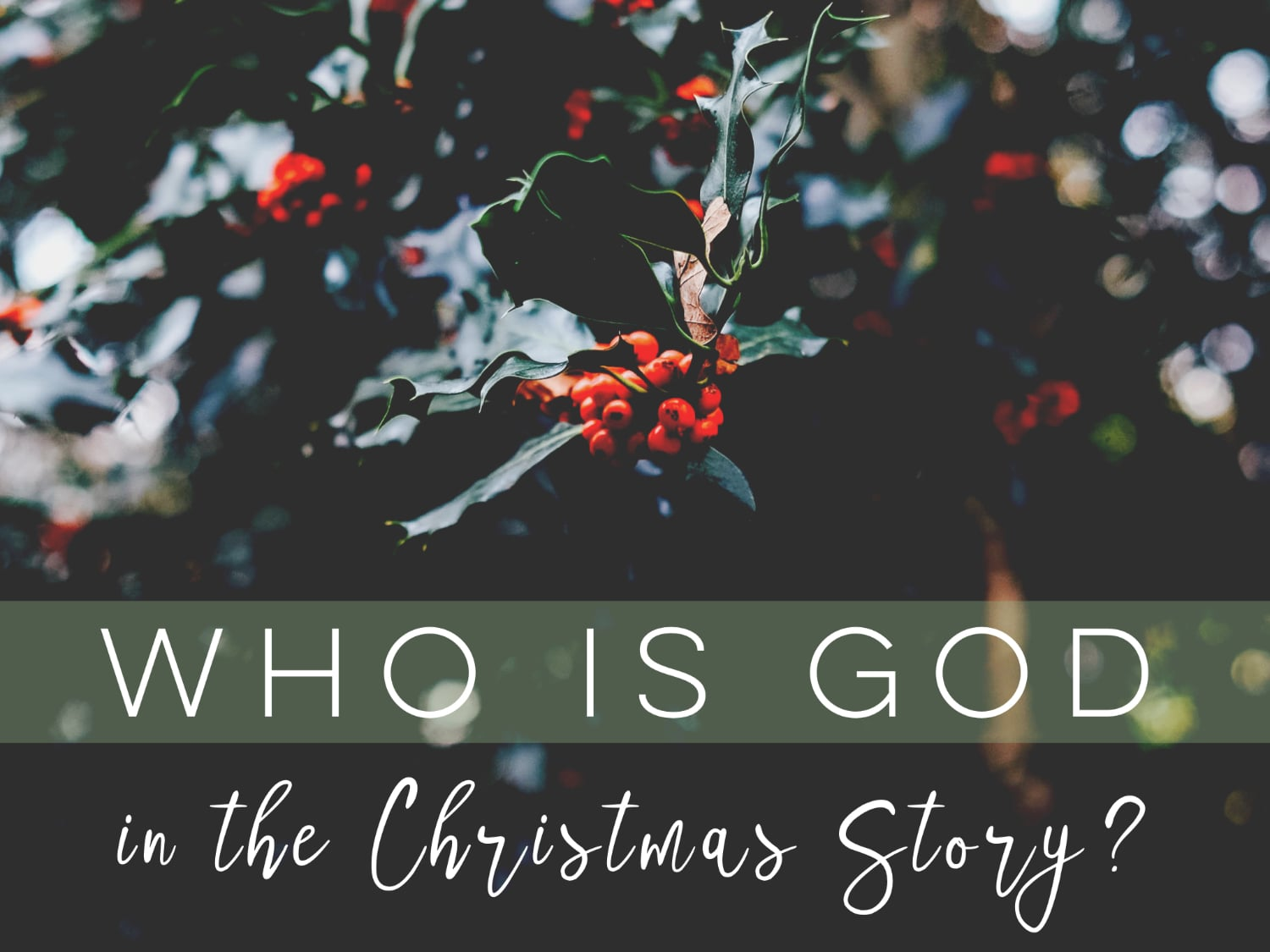 Who is God in the Christmas Story?