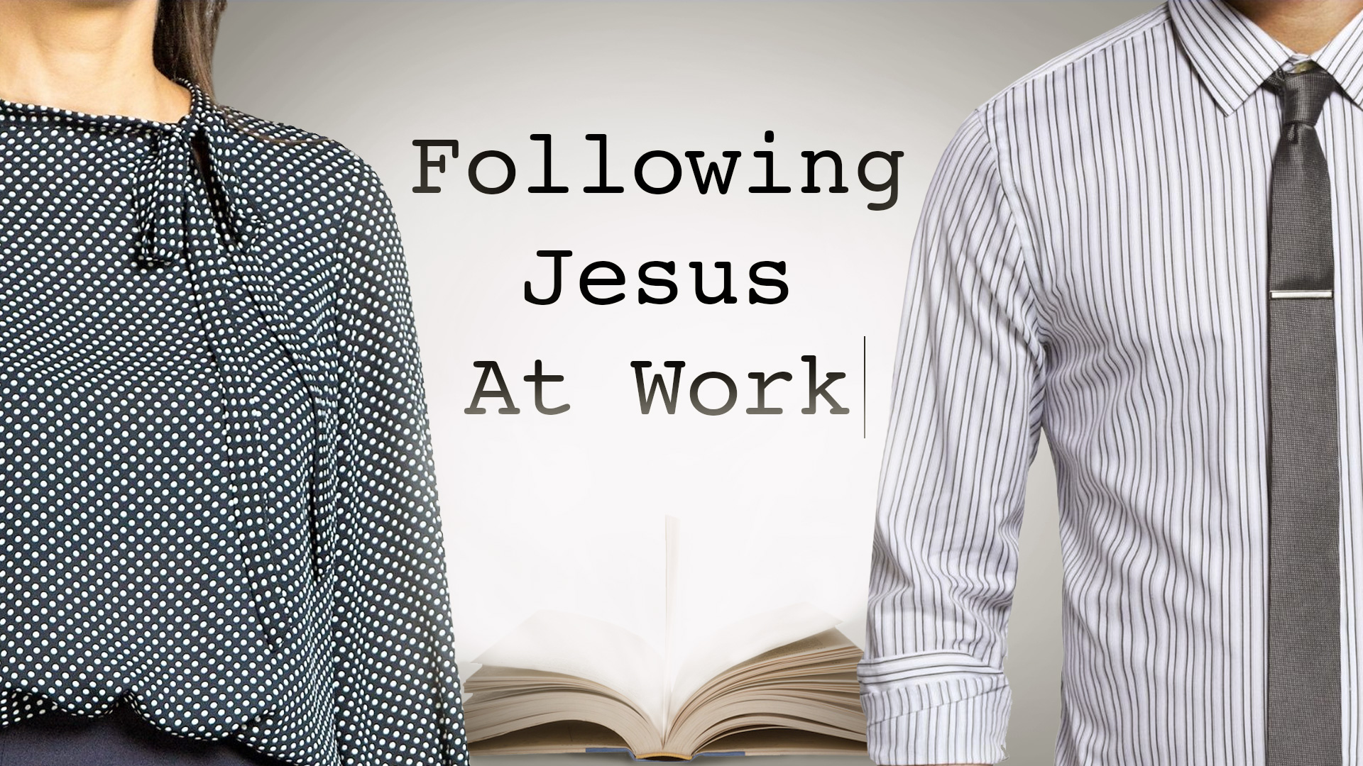 Following Jesus At Work (without being a weirdo)
