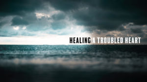 Anxiety - Healing a Troubled Heart