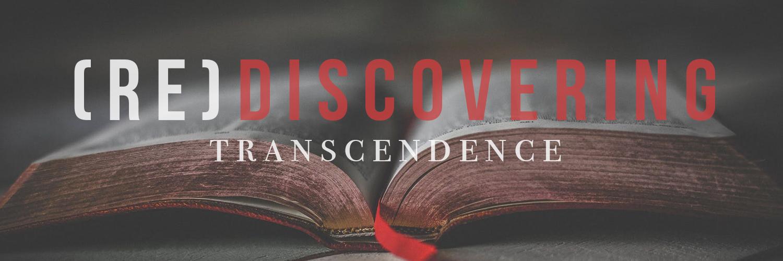Rediscovering Transcendence